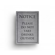 Do Not Take Drinks Outside Notice